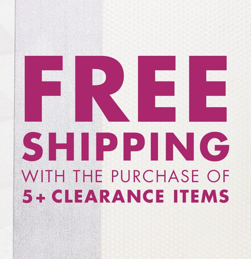 Free Shipping w/ 5+ Clearance Items