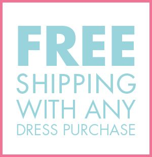 Free Shipping w/ dress purchase