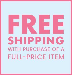 Free Shipping w/ Full Price Item