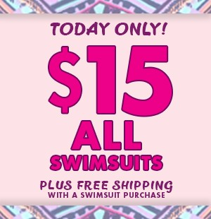 $15 Swimsuits + Free Shipping w/ Swimsuit Purchase