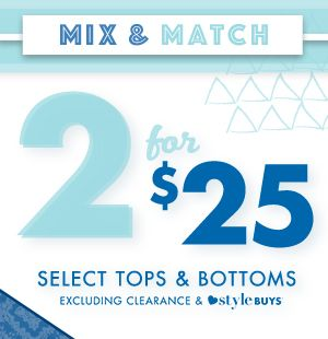 2 for $25 Tops/Bottoms