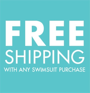Free Shipping w/ Swimsuit Purchase