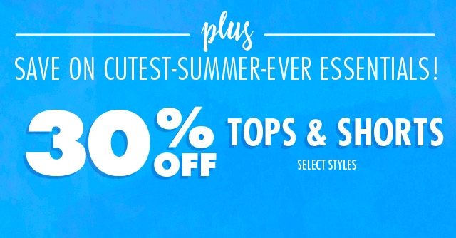 Shop 30% off tops and shorts!