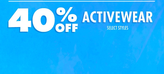 Shop 40% off activewear!