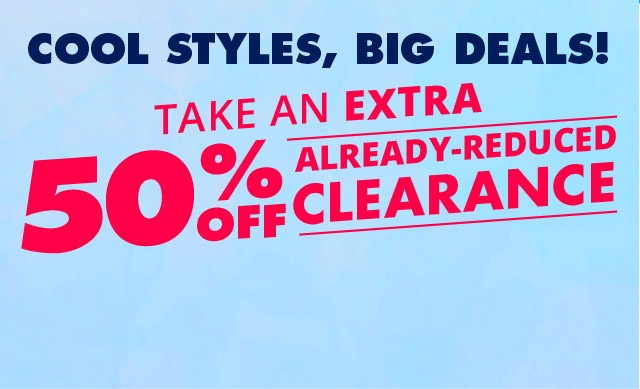 Shop an extra 50% off clearance!