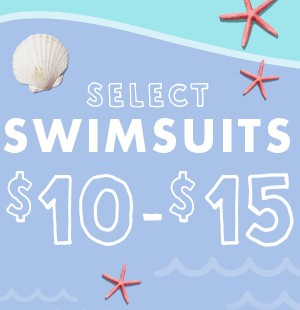 $10-$15 select swimsuits