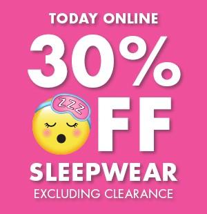 30% off Sleepwear