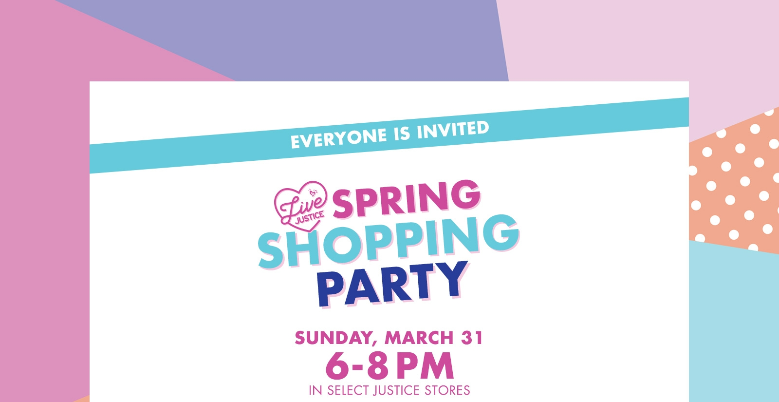 Spring Shopping Party - Sunday March 31, 6-8 PM In Select Justice Stores