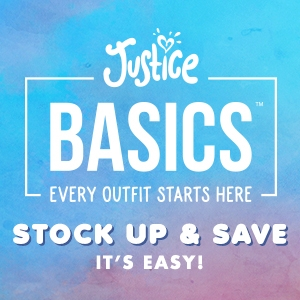 Justice Basics - Stock Up & Save