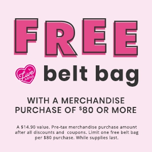 Free belt bag with a merchandise purchase of $80 or more