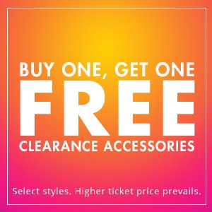 Buy One Get One Free Clearance Accessories!