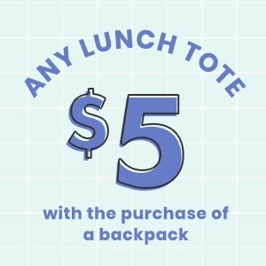 Any lunch tote $5 with the purchase of a backpack