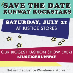 Justice Fashion Show - Saturday July 21