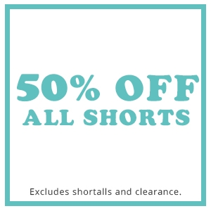 50% off all shorts!