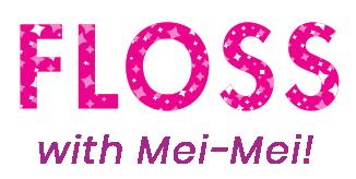 Floss with Mei Mei!
