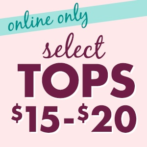 $15 - $20 Select Tops