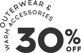 30% off outerwear and warm accessories